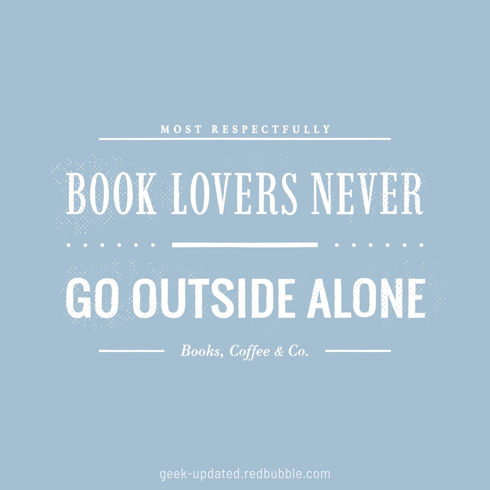Book lovers never go outside alone - design by Piotr Kowalczyk