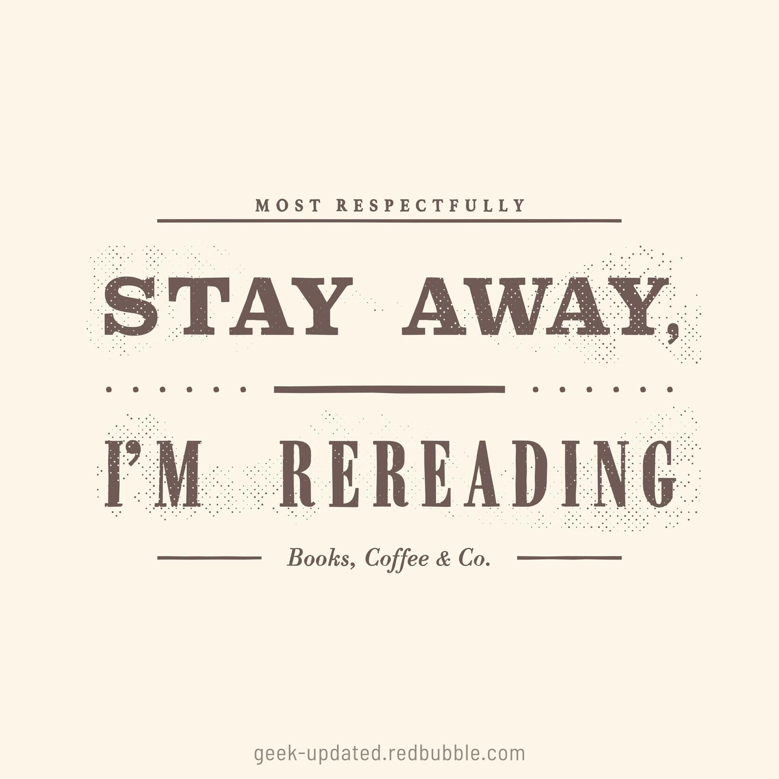 Stay away I am rereading - design by Piotr Kowalczyk