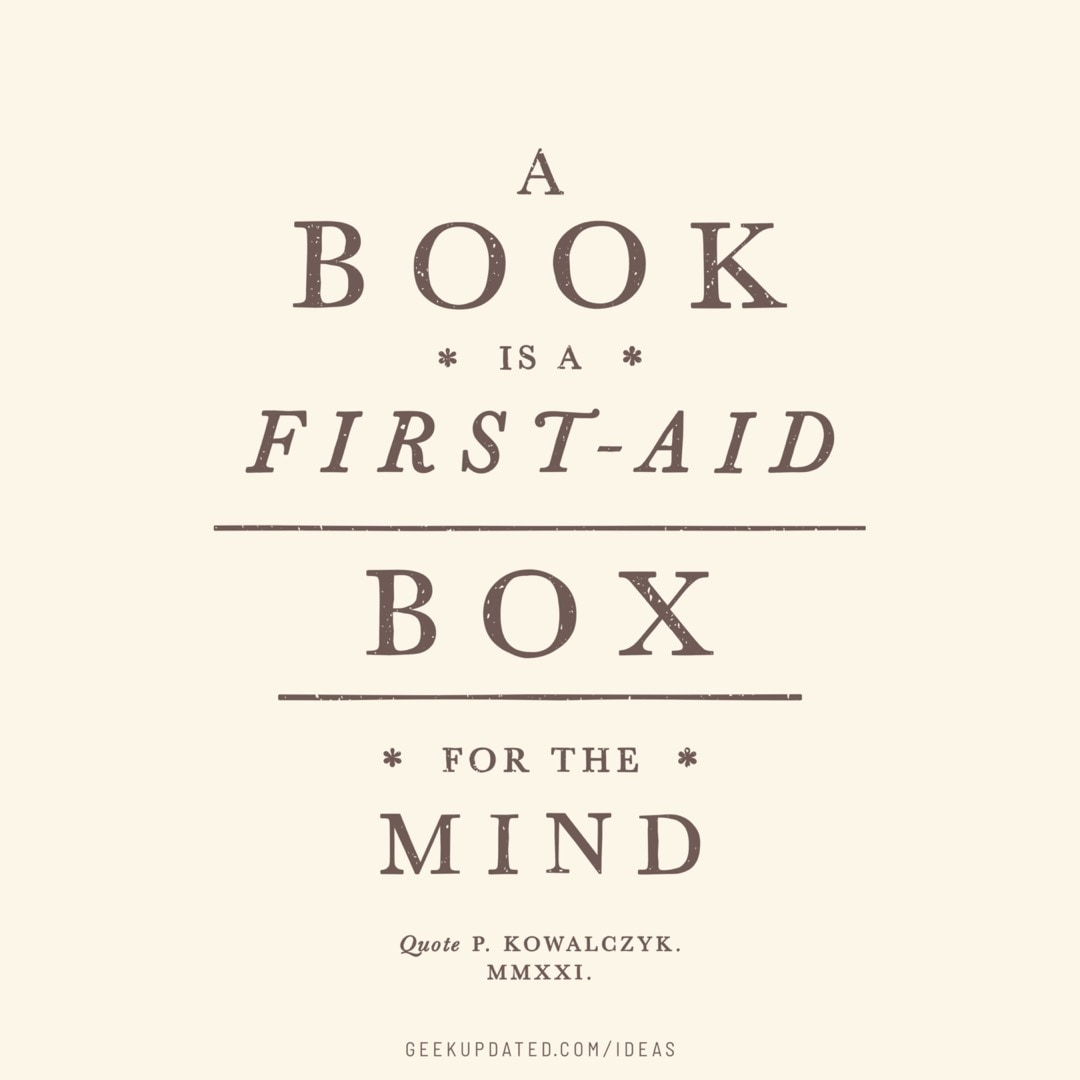 A book is a first-aid box for the mind - vintage book quote by Piotr Kowalczyk Geek Updated
