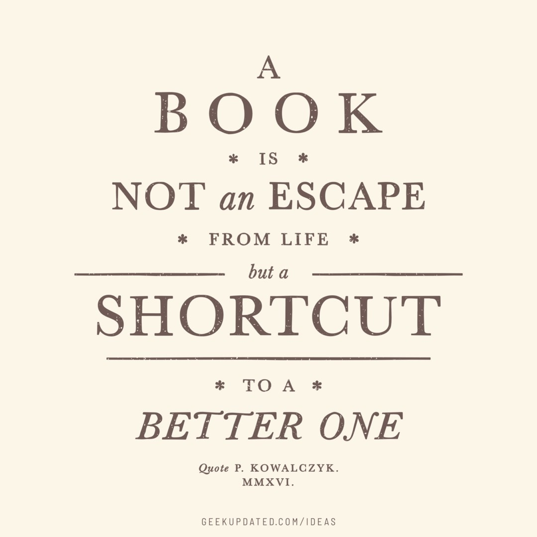 A book is a shortcut to a better life - vintage book quote by Piotr Kowalczyk