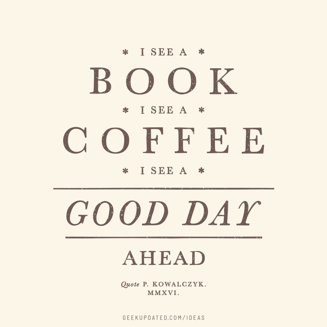 I see a book good day ahead - vintage book quote by Piotr Kowalczyk Geek Updated