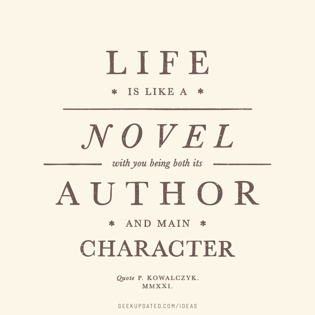 Life is like a novel - vntage book quote by Piotr Kowalczyk Geek Updated