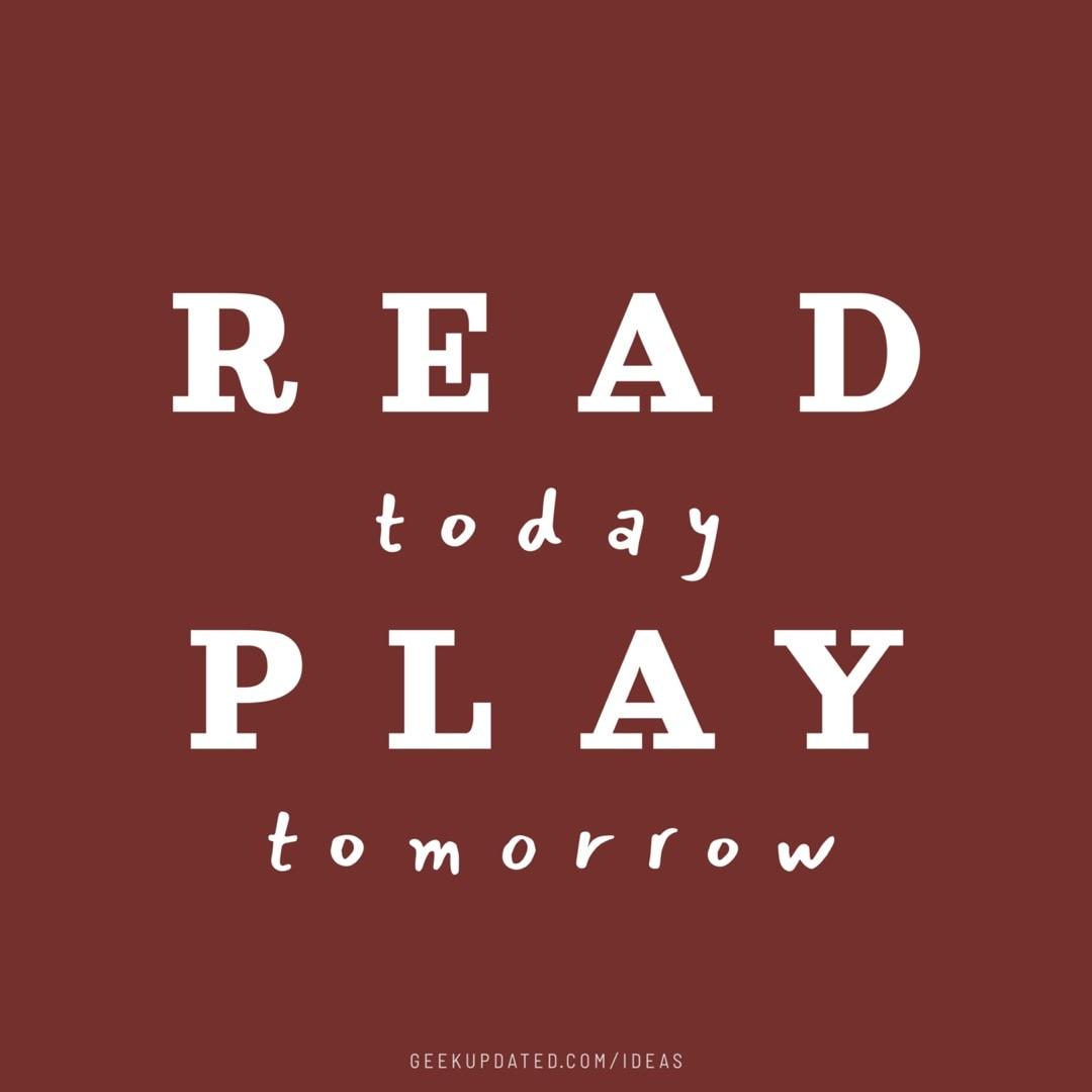 Read today play tomorrow - design by Piotr Kowalczyk Geek Updated