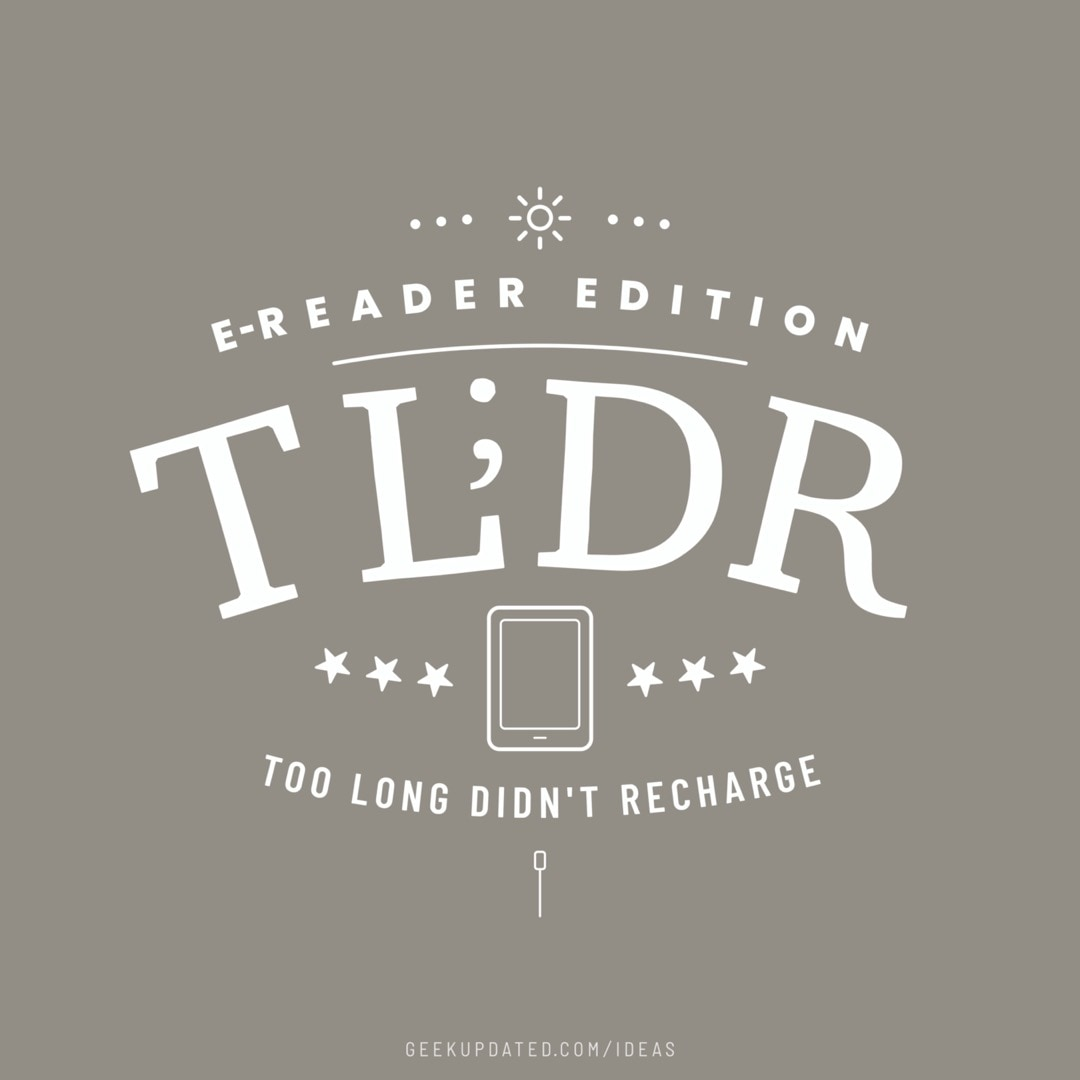 TLDR ereader edition - too long didnt recharge - design by Piotr Kowalczyk